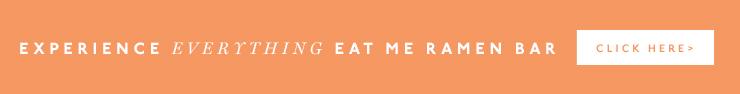 Eat Me Ramen Bar